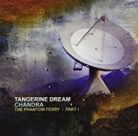 Chandra - The Phantom Ferry Part 1 by Tangerine Dream (2010-10-25)