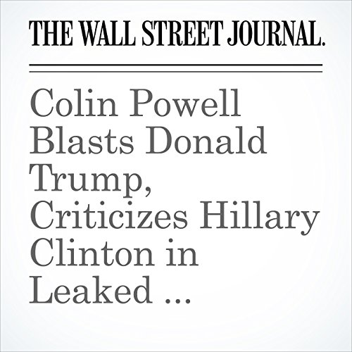 Colin Powell Blasts Donald Trump, Criticizes Hillary Clinton in Leaked Messages audiobook cover art