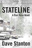 STATELINE: A Dan Reno Novel (Dan Reno Novel Series) (Volume 1)