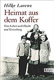 Heimat aus dem Koffer: Vom Leben nach Flucht und Vertreibung (0)