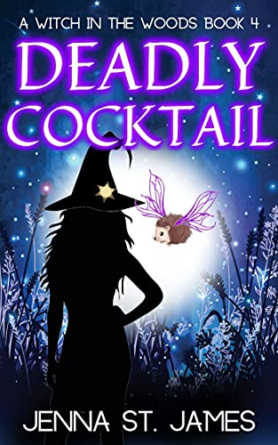 Deadly Cocktail (A Witch in the Woods Book 4) by [Jenna St. James]