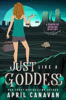 Just Like a Goddess: A Paranormal Cozy Mystery (Surprise Goddess Cozy Mystery Book 5) by [April Canavan]