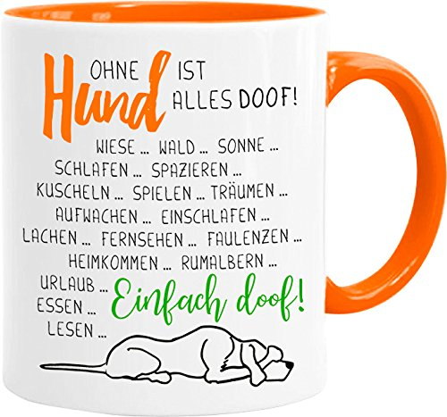 Cadouri Hunde Tasse » Ohne Hund ist Alles doof « Kaffeetasse Bürotasse Sprüchetasse - 300 ml