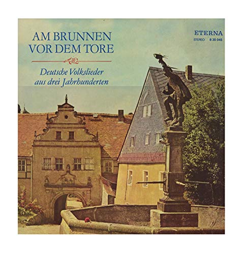 Am Brunnen Vor Dem Tore - Deutsche Volkslieder Aus Drei Jahrhunderten [Vinyl LP]
