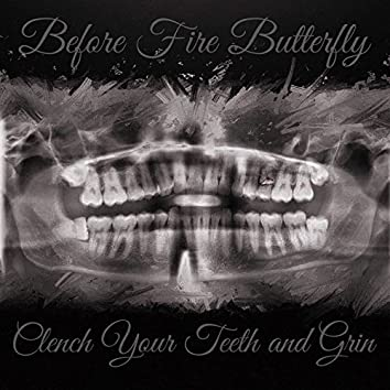 Clench Your Teeth & Grin