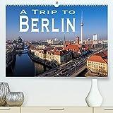 A Trip to Berlin (Premium, hochwertiger DIN A2 Wandkalender 2022, Kunstdruck in Hochglanz): Sightseeing through the German Capital (Monthly calendar, 14 pages )