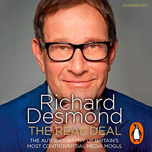 The Real Deal                   By:                                                                                                                                 Richard Desmond                               Narrated by:                                                                                                                                 Richard Desmond                      Length: 10 hrs and 12 mins     1 rating     Overall 5.0
