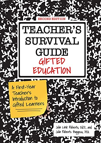 Teacher's Survival Guide: Gifted Education, A First-Year Teacher's Introduction to Gifted Learners