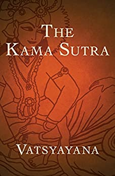 The Kama Sutra: The Ultimate Guide to the Secrets of Erotic Pleasure by [Vatsyayana]