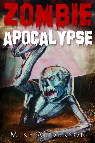 Zombie Apocalypse: The Zombie Survival Guide (Your Manual For Survival Against the Undead, Flesh-Eaters, and the Walking Dead) (English Edition)
