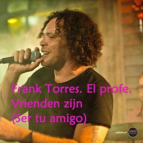 Frank Torres, El Profe. & Feat. Wil Galo