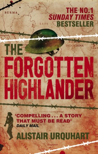 The Forgotten Highlander: My Incredible Story of Survival During the War in the Far East (English Edition)