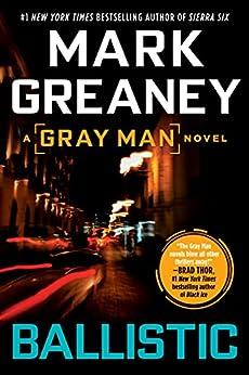 Ballistic (A Gray Man Novel Book 3) by [Mark Greaney]
