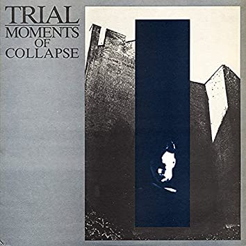 Moments Of Collapse