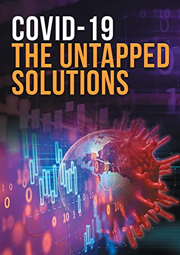 COVID-19 The Untapped Solutions