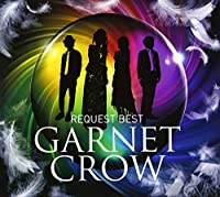 Garnet Crow Request Best by GARNET CROW (2013-10-09)