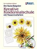 Der Kunst-Ratgeber. Kreative Kindermalschule: Mit Wassermalfarben - Ute Ludwigsen-Kaiser