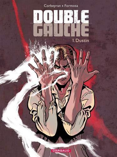 Double Gauche - tome 1 - Dustin