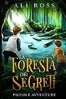 la foresta dei segreti: piccole avventure