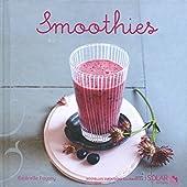 Smoothies - Nouvelles variations gourmandes d'Estérelle PAYANY
