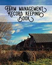 Farm Management Record Keeping Book: Bookkeeping Ledger Organizer | Equipment Livestock Inventory Repair Log | Income & Expense Receipts | Notes & Calendar Planners (Farming) (Volume 10)