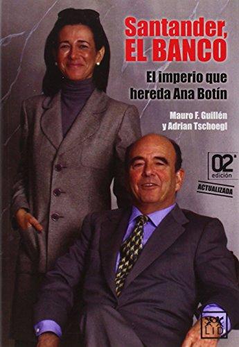 Santander, El Banco: El imperio que hereda Ana Botín (Histo