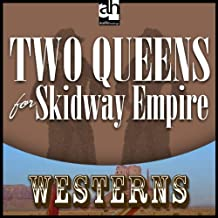 Two Queens for Skidway Empire