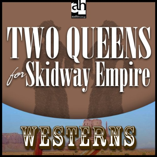 Couverture de Two Queens for Skidway Empire