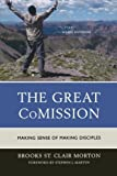 The Great CoMission: Making Sense of Making Disciples by Brooks St. Clair Morton (2012-11-02)