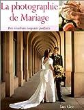 La photographie de mariage. Des résultats toujours parfaits