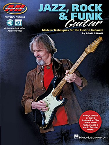 Dean Brown: Jazz, Rock & Funk Guitar - Modern Techniques For the Electric GuitaristT (Musicians Institute Private Lessons)