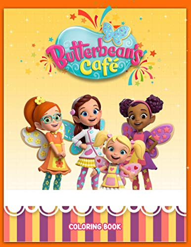 Butterbean's Café Coloring Book: Fabulous Collection Of Butterbean's Café For Your Beloved Kids Express Imagination, Develop Coloring Skills And Having Fun