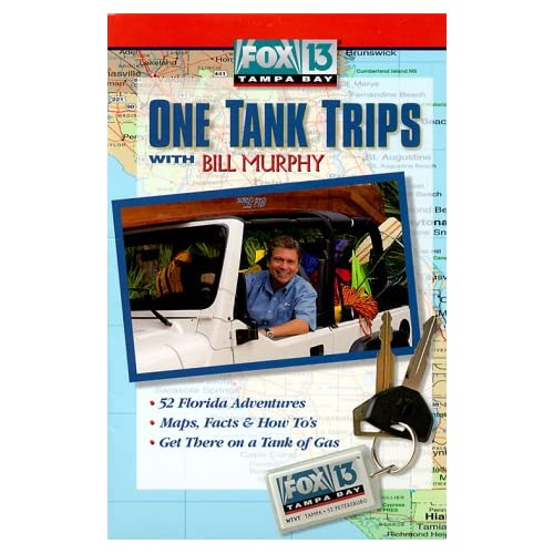 Fox 13 Tampa Bay One Tank Trips With Bill Murphy (Fox 13 One Tank Trips