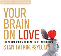 Your Brain on Love: The Neurobiology of Healthy Relationships