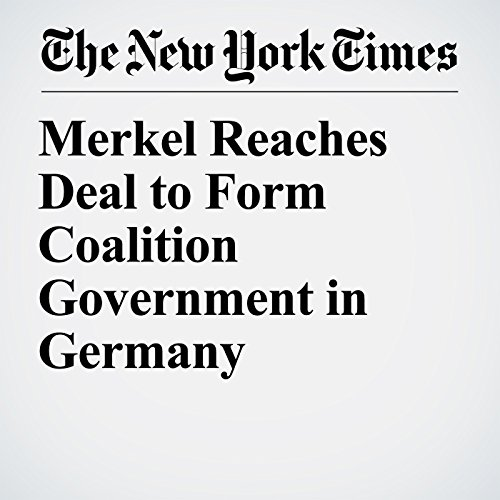 Merkel Reaches Deal to Form Coalition Government in Germany copertina