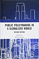 Public Policymaking in a Globalized World: Revised edition