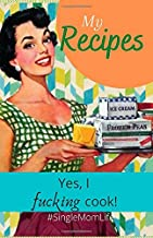 My Recipes: Yes, I fucking cook. 132 recipes with easy-to-use index pages. Vintage mom.