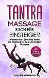 Tantra Massage Buch für Einsteiger: Wissenswertes über Neo Tantra mit Anleitung zur Yoni und Lingam Massage (inkl. Chakra Meditation 2)