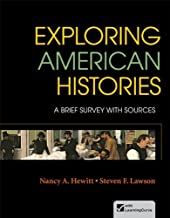 By Nancy A. Hewitt Exploring American Histories, Combined Volume: A Brief Survey with Sources (First Edition)
