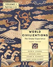 World Civilizations: The Global Experience, Volume I - Beginnings to 1750 (Chapters 1-22) (4th Edition)
