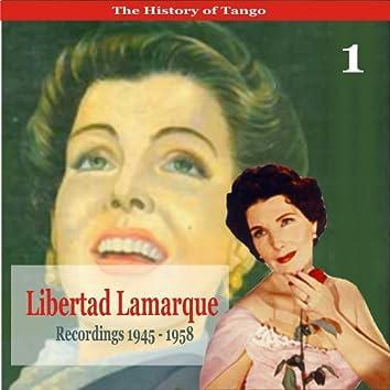 The History of Tango / Libertad Lamarque, Volume 1 / Recordings 1945 - 1958