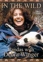In the Wild - Pandas with Debra Winger