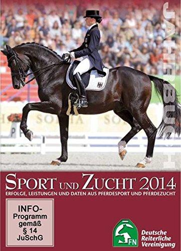 Jahrbuch Sport und Zucht 2014: Erfolge, Leistungen und Daten aus Pferdesport und Pferdezucht