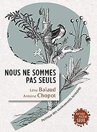 Nous ne sommes pas seuls - Politique des soulèvements terrestres par Lena Balaud