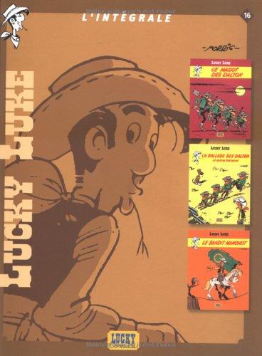 Lucky Luke L'intégrale, Tome 16 : Le magot des Dalton ; La ballade des Dalton et autres histoires ; Le bandit manchot