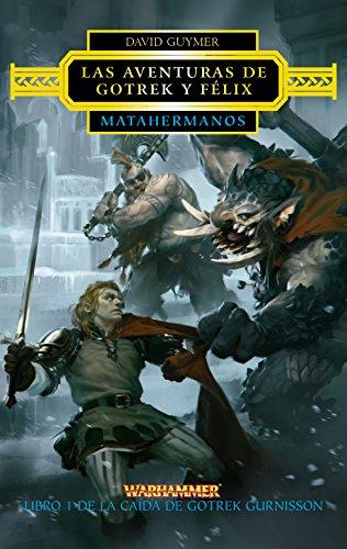 Las aventuras de Gotrek y Félix nº 01/02 Matahermanos: Las aventuras de Gotrek y Félix (Warhammer Chronicles)