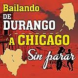 Colonia Hidalgo Durango Querido (En Vivo En Chicago / 2004)