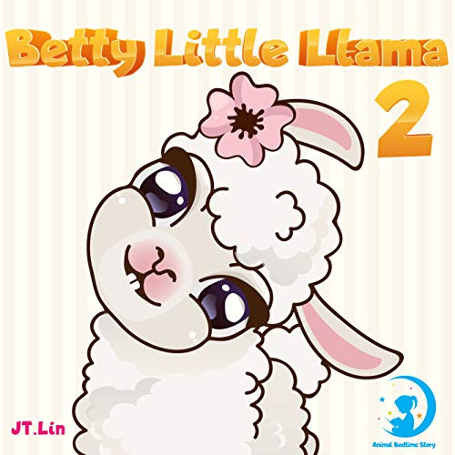 Betty Little Llama 2: Betty don't want to read a book | Before Sleep Bedtime Story Book for kids age 2-6 years old (English Edition)