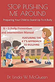 STOP PUSHING ME AROUND: Preparing Your Child to Stand Up To A Bully