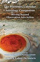 The Planetary Calendar Astrology Companion: Moving Beyond Observation into Action